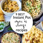A collage of 9 BEST Instant Pot Mac 'n Cheese recipes