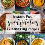 A collage of dishes using Instant Pot sweet potatoes